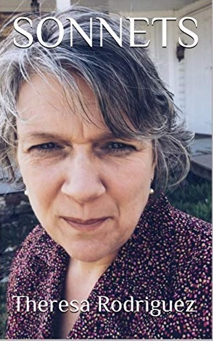 Rediscovering the Sonnet: An Interview with Poet Theresa Rodriguez